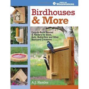 Birdhouses & More A. J. Hamler Popular Woodworking Books PB / 9781440333149