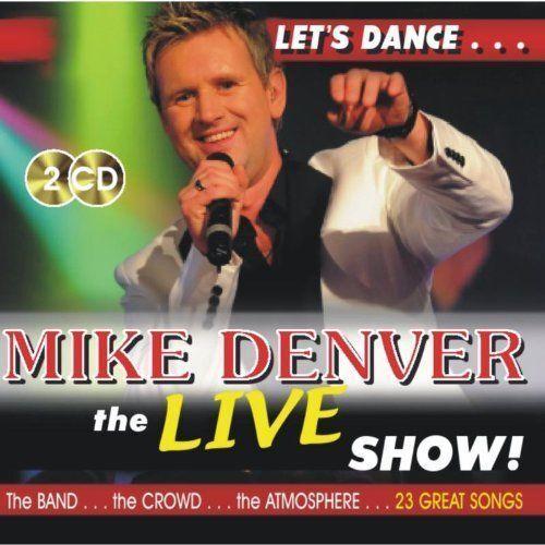 MIKE DENVER - LET'S DANCE....THE LIVE SHOW 2CD SET (2012)