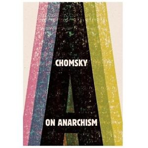 NEW On Anarchism - Chomsky, Noam/ Schneider, Nathan (INT)