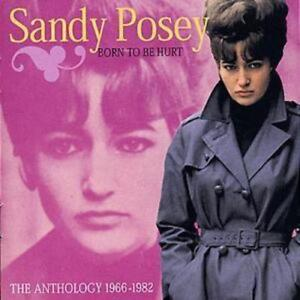 Sandy Posey : Born to Be Hurt - The Anthology 1966 - 1982 CD (2004)