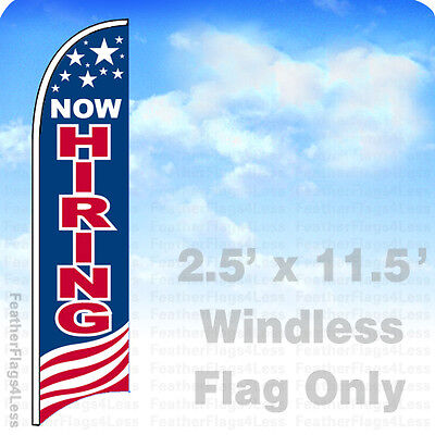 Now Hiring - Windless Swooper Flag Feather Banner Sign 2.5x11.5- Usa Bb