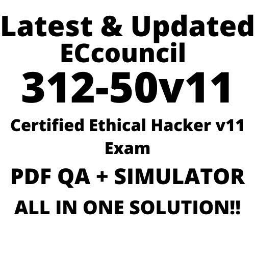 312-50v11 Certified Ethical Hacker v11 Exam Latest and updated Q&A PDF VCE SIM