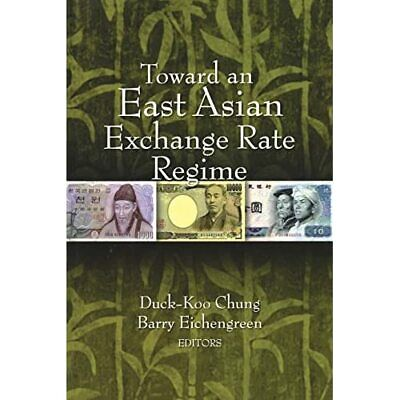 Toward an East Asian Exchange Rate Regime - Paperback NEW Duck-Koo Chung, 2007-0