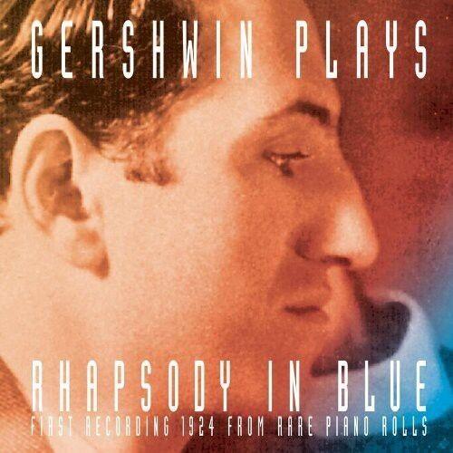 George Gershwin - Gershwin Plays Rhapsody in Blue [New CD] Rmst