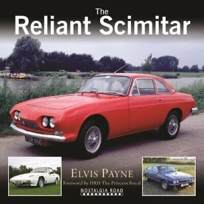 The Reliant Scimitar by Elvis Payne 9781908347473 | Brand New | Free UK Shipping, used for sale  Shipping to South Africa