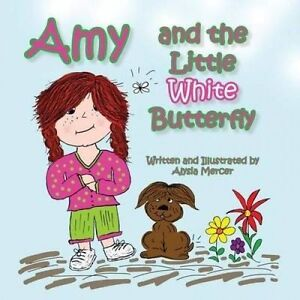 Amy Little White Butterfly Amy Little White Butt by Mercer Alysia -Paperback
