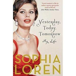 Yesterday Today Tomorrow My Life by Sophia Loren NEW 9781471140747 - Horncastle, United Kingdom - Yesterday Today Tomorrow My Life by Sophia Loren NEW 9781471140747 - Horncastle, United Kingdom