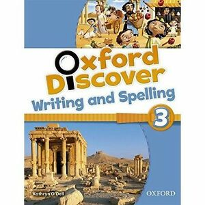 Oxford Discover: 3: Writing and Spelling by Oxford University Press...
