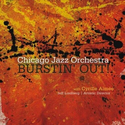 Chicago Jazz Orchestra - Burstin' Out [New CD]