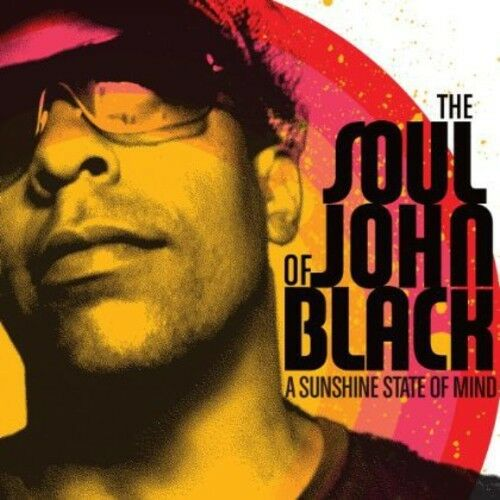 The Soul of John Bla - Sunshine State of Mind [New CD]