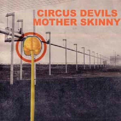 Circus Devils - Mother Skinny [New CD]