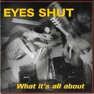 Eyes Shut - What It's All About CD FIRST STEP YOUTH OF...