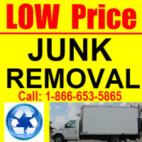 #1 Affordable : Best Price; JUNK Removal 1 866 653-5865!!!!