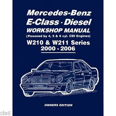 Mercedes Benz E Class W210 and W211 CDi Diesel Workshop Manual 2000-2006 *NEW