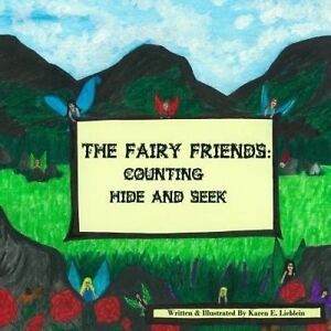The Fairy Friends: Counting Hide and Seek by Lieblein, MS Karen E. -Paperback