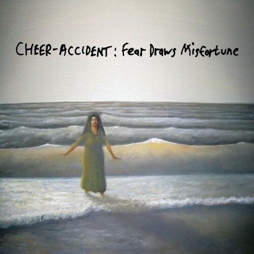 Cheer-Accident - Fear Draws Misfortune [New CD]