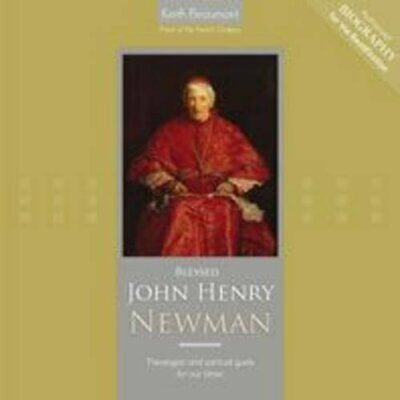 Blessed John Henry Newman: Theologian and Spiritu... by Beaumont, Keith Hardback