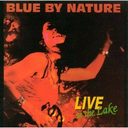 Blue by Nature, Blues by Nature - Live at the Lake [New CD]