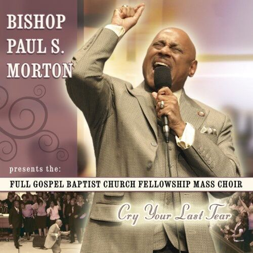 Bishop Paul S. Morton, Sr. - Cry Your Last Tear [New CD]