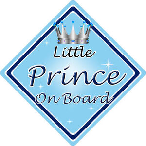 Non Personalised Child/Baby On Board Car Sign ~ Little Prince On Board ~ L.Blue