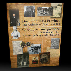 DOCUMENTING A PROVINCE: The Archives of Ontario at 100 1903-2003