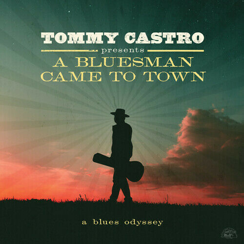 Tommy Castro - Tommy Castro Presents A Bluesman Came To Town [New CD]
