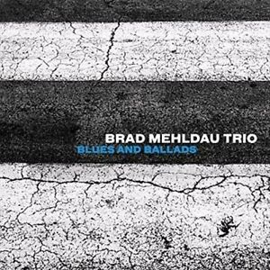 BRAD MEHLDAU TRIO Blues And Ballads CD BRAND NEW Gatefold Sleeve