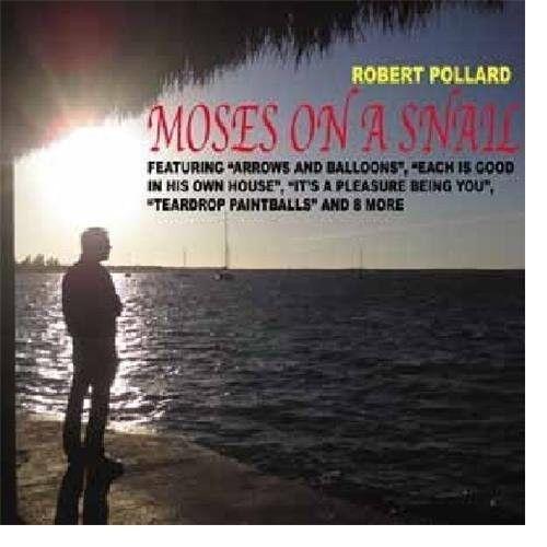 Robert Pollard - Moses on a Snail [New CD]