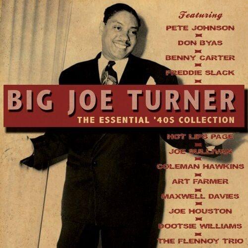 Big Joe Turner - Essential 40's Collection [New CD]