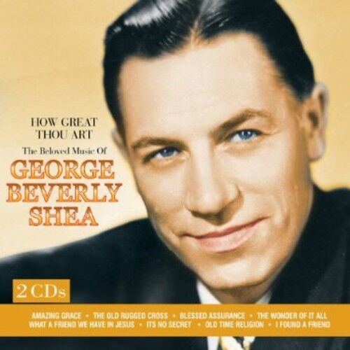 George Beverly Shea - How Great Thou Art: The Beloved Music of George [New CD]