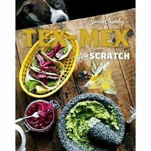 Tex-Mex from Scratch by Jonas Cramby (Hardback, 2014)