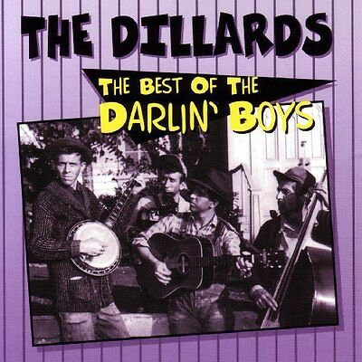 The Dillards   Best Of Darlin Boys  New Cd
