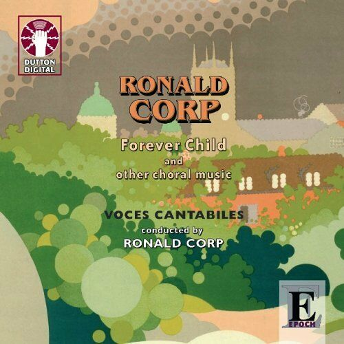 Ronald Corp FOREVER CHILD AND OTHER CHORAL MUSIC - CDLX7171