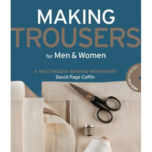 Making Trousers for Men and Women: A Multimedia Worksho - Paperback NEW Coffin,