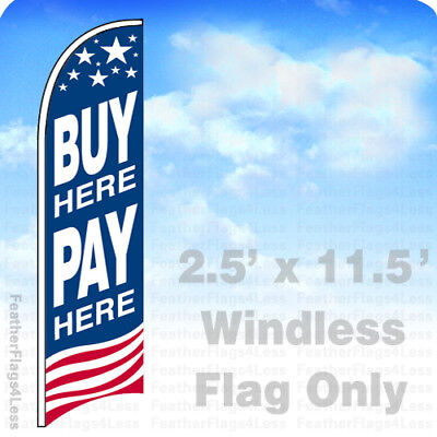 Buy Here Pay Here - Windless Swooper Flag Feather Banner Sign 2.5x11.5 Usa Bb