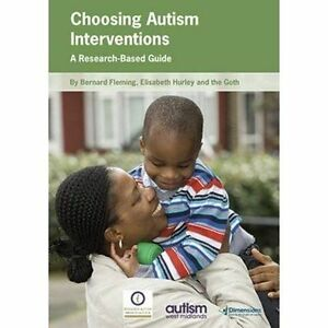 Choosing Autism Interventions: A Research-Based Guide by Elisabeth Hurley,...