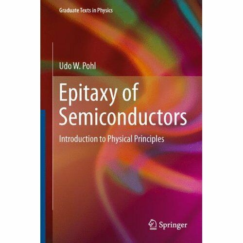 Epitaxy Semiconductors, 2013e by Udo W. Pohl. Hardcover Springer 9783642329692