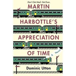 Martin Harbottle's Appreciation of Time, New, Utton, Dominic Book