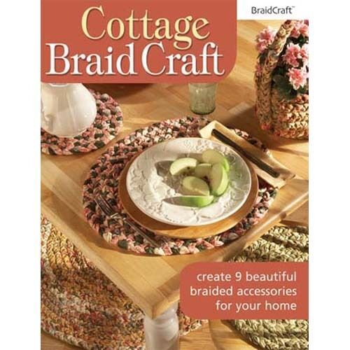 Cottage Braid Craft: how to braid rugs, chair pads, basket, etc, 9 projects