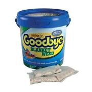 Goodbye Blanket Weed