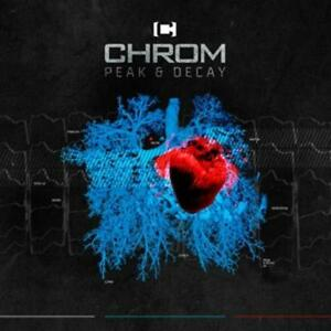 Chrom - Peak And Decay (Deluxe Edition) - 2CD