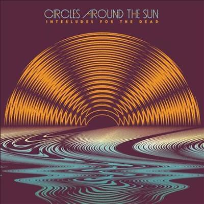 CIRCLES AROUND THE SUN - INTERLUDES FOR THE DEAD [DIGIPAK] NEW - Circle The Sun