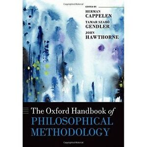 The Oxford Handbook of Philosophical Methodology by Oxford University Press...