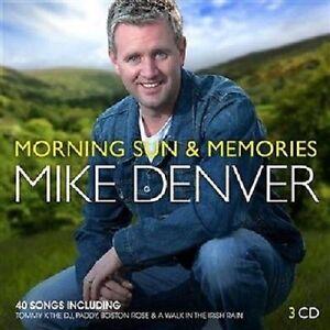MIKE DENVER MORNING SUN & MEMORIES 3 CD SET - NEW RELEASE 2014 IRISH COUNTRY