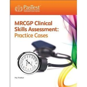 MRCGP Clinical Skills Assessment CSA Practice Cases by Raj Thakkar - Norwich, United Kingdom - MRCGP Clinical Skills Assessment CSA Practice Cases by Raj Thakkar - Norwich, United Kingdom