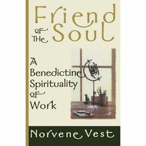 Friend of the Soul: A Benedictine Spirituality of Work, Good Condition Book, Ves