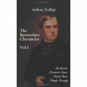 The Barsetshire Chronicles, Volume One, Including: The Warden, Barchester Towers