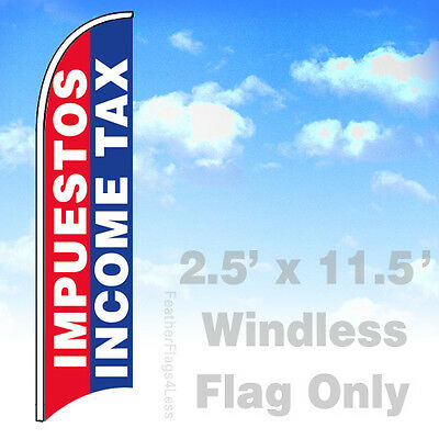 Impuestos Income Tax - Windless Swooper Flag 2.5x11.5 Feather Banner Sign Bb