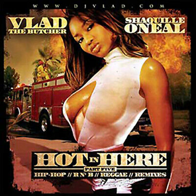 DJ Vlad Hot in Here Pt. 5 Shaquille O'Neal Hip-Hop R&B Reggae Remixes Classic