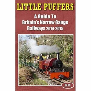 Little-Puffers-A-Guide-to-Britain-039-s-Narrow-Gauge-Railways-2014-2015-by